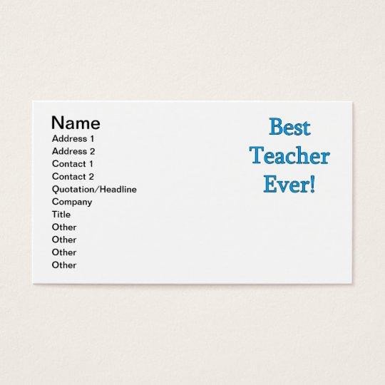 Best Teacher Ever Business Card
