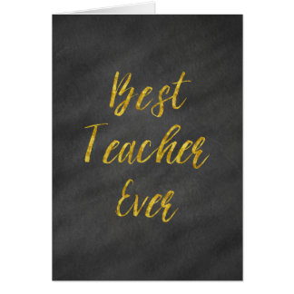 Best Teacher Ever Gold Faux Foil Chalkboard Card