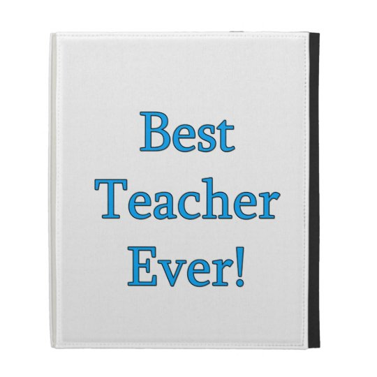Best Teacher Ever iPad Cases
