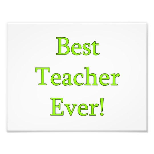 Best Teacher Ever Photo Print