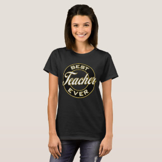 Best Teacher Ever T-Shirt (Black & Gold)