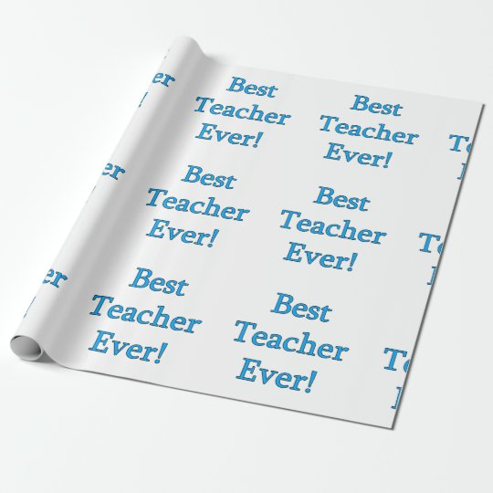 Best Teacher Ever Wrapping Paper