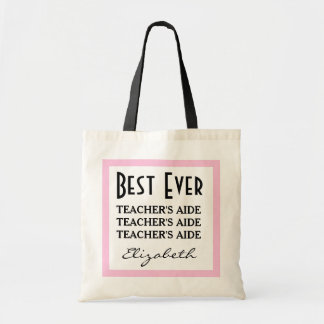 Best Teacher's Aide Ever Any Sentiment A01 Budget Tote Bag