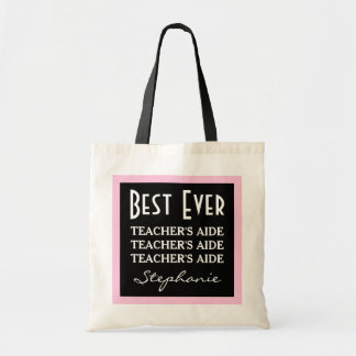 Best Teacher's Aide Ever Any Sentiment A06 Pink Budget Tote Bag