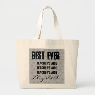 Best Teacher's Aide Ever Any Sentiment Gray C531 Large Tote Bag