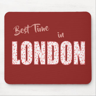 Best Time in London (typography) Mouse Pad