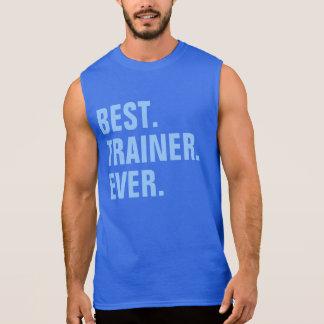 Best. Trainer. Ever. Sleeveless Shirt