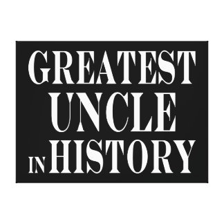 Best Uncles Greatest Uncle in History Gallery Wrap Canvas