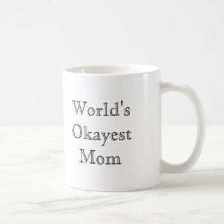 [Best Value] World's Okayest Mom Coffee Mug