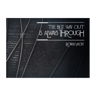 Best Way Out Acrylic Print
