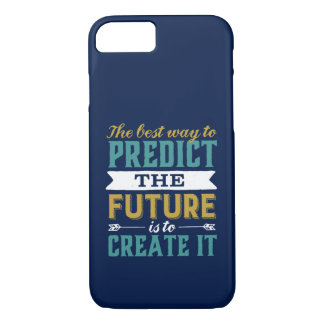 Best Way To Predict Future Is To Create It iPhone 8/7 Case
