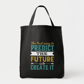 Best Way To Predict Future Is To Create It Tote Bag