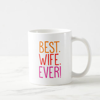 Best. Wife. Ever! Coffee Mug