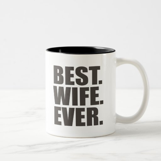 Best wife ever coffee mugs for Best coffee cup ever