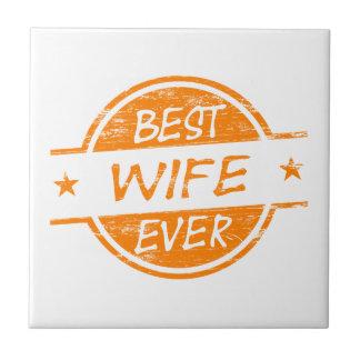 Best Wife Ever Orange Ceramic Tile