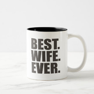Best. Wife. Ever. Two-Tone Coffee Mug