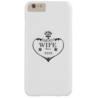Best Wife Since 2015 2nd wedding anniversary gifts Barely There iPhone 6 Plus Case