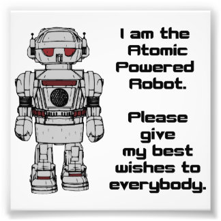 Best Wishes From Atomic Powered Toy Robot Photographic Print