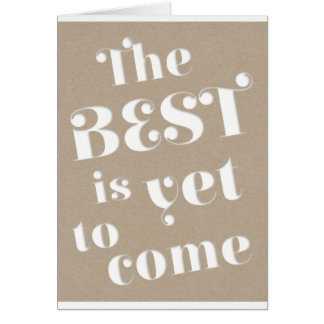 Best Yet To Come Motivational Goals Dreams Brown Card