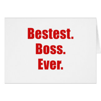 Bestest Boss Ever Greeting Card