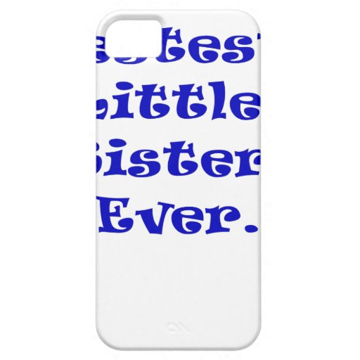 Bestest Little Sister Ever iPhone 5 Cases