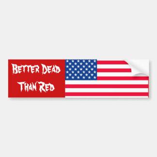 Better Dead Than Red Bumper sticker