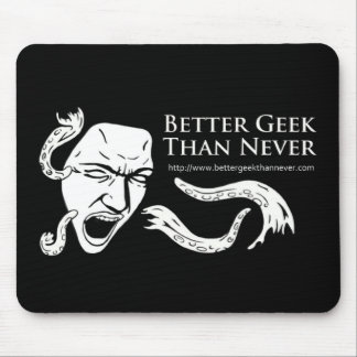 Better Geek Than Never Mousepad