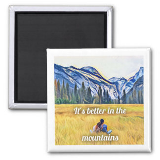 Better In The Mountains Magnet