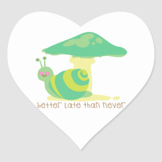 Better Late Than Never Heart Sticker