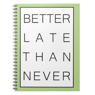 Better late than never notebook