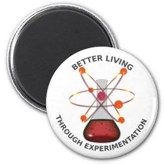 Better Living Through Experimentation 6 Cm Round Magnet