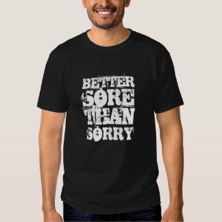 """Better sore than sorry""  Gym urban-wear Tshirt"