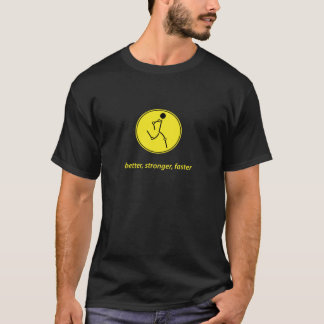Better, Stronger, Faster (yellow) T-Shirt