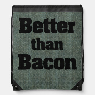 Better than Bacon Drawstring Backpack