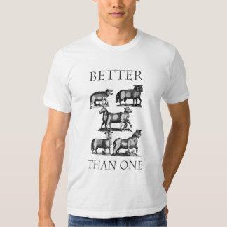 Better Than One Tee Shirt