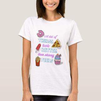 Better than Skinny T-Shirt