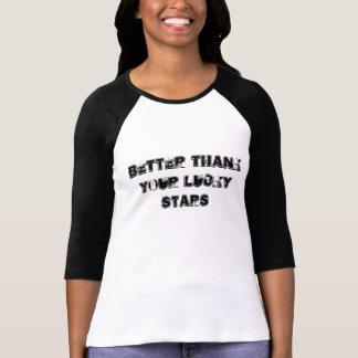BETTER THANK YOUR LUCKY STARS T-Shirt