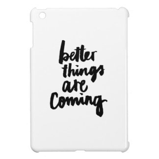 Better things are coming Inspirational Quote iPad Mini Case