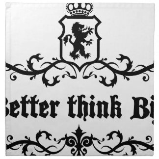 Better Think Big Medieval quote Napkin