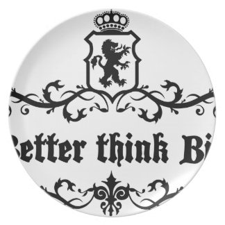 Better Think Big Medieval quote Plate