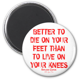 Better To Die On Your Feet... 6 Cm Round Magnet