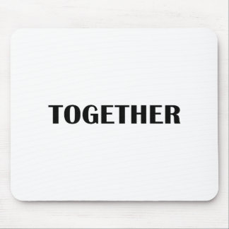 Better Together 2 Mouse Pad
