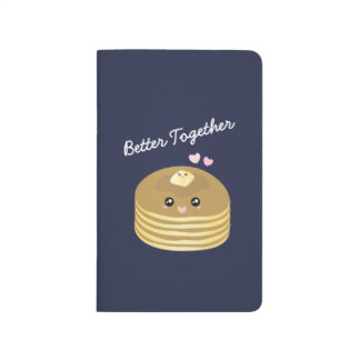 Better Together Cute Pancakes Butter Funny Foodie Journal