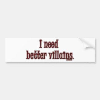 Better Villains Bumper Sticker