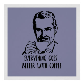 BETTER WITH COFFEE POSTER
