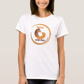 Better with Pets T-shirt