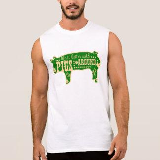 Better With Pigs Sleeveless Shirt
