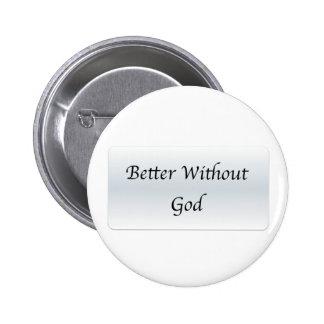 Better Without God Badge Avec Agrafe