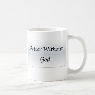 Better Without God Coffee Mug