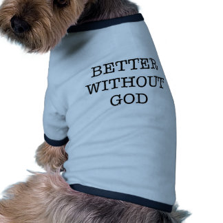 better without god doggie tee